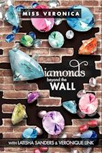 Diamonds... Beyond The Wall af Miss Veronica