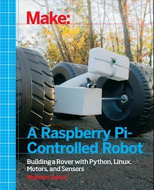 Make a Raspberry Pi-Controlled Robot af Wolfram Donat