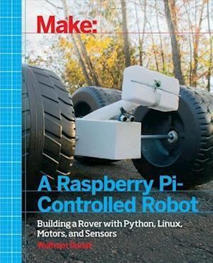 Bog, paperback Make a Raspberry-Pi Controlled Robot af Wolfram Donat