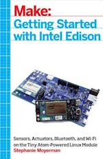 Make: Getting Started with Intel Edison