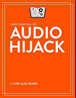 Take Control of Audio Hijack