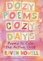 Dozy Poems, Cozy Days: Poems to Calm the Active Child af Raven Howell