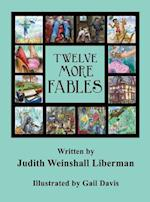Twelve More Fables af Judith Weinshall Liberman