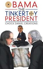 OBAMA THE TINKERTOY PRESIDENT af Chock Daniel Creations