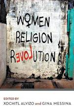 Women Religion Revolution af Gina Messina, Xochitl Alvizo