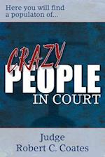 Crazy People in Court