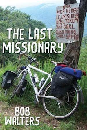 Bog, hæftet The Last Missionary af Bob Walters