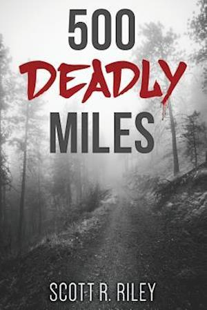 500 Deadly Miles