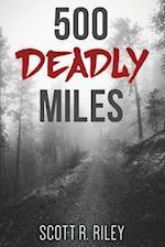 500 Deadly Miles af Scott Riley