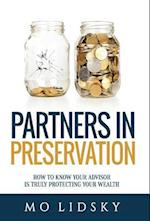 Partners in Preservation: How to Know your Advisor is Truly Protecting your Wealth af Mo Lidsky