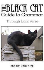 The Black Cat Guide to Grammar Through Light Verse