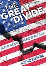 The Great Divide: Story of the 2016 U.S. Presidential Race