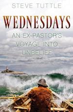 Wednesdays: An Ex-Pastor's Voyage into Unbelief