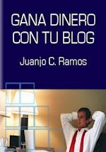 Gana Dinero con tu Blog af Juanjo Ramos