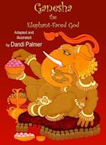 Ganesha, the Elephant-faced God