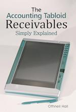 The Accounting Tabloid: Receivables, Simply Explained