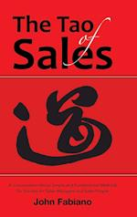 The Tao of Sales: A Conversation About Simple and Fundamental Methods for Success for Sales Managers and Sales People