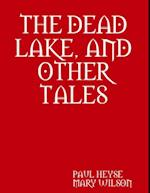 THE DEAD LAKE, AND OTHER TALES af Paul Heyse