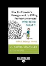 How Performance Management Is Killing Performance-And What to Do about It