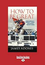 How to Be Great af James Adonis