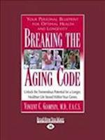 Breaking the Aging Code af Vincent C. Giampapa