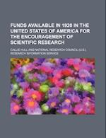 Funds Available in 1920 in the United States of America for the Encouragement of Scientific Research af Callie Hull