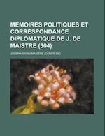Memoires Politiques Et Correspondance Diplomatique de J. de Maistre (304) af Guy B. Taylor, Joseph-Marie Maistre