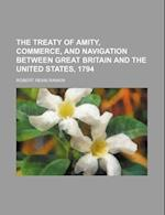 The Treaty of Amity, Commerce, and Navigation Between Great Britain and the United States, 1794 af Robert Ream Rankin