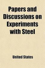 Papers and Discussions on Experiments with Steel; Reprinted from Various Sources af United States Bureau of Navigation, United States, United States