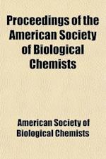Proceedings of the American Society of Biological Chemists af American Society of Biological Chemists