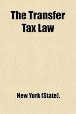 The Transfer Tax Law; Article 10, Chapter 62, Laws of New York 1909