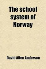 The School System of Norway af David Allen Anderson