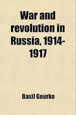 War and Revolution in Russia, 1914-1917 af Vasli Iosifovich Gurko, Vas Li Gurko, Basil Gourko