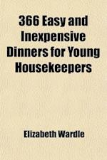 366 Easy and Inexpensive Dinners for Young Housekeepers af Elizabeth Wardle