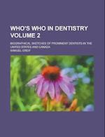 Who's Who in Dentistry; Biographical Sketches of Prominent Dentists in the United States and Canada Volume 2 af Samuel Greif