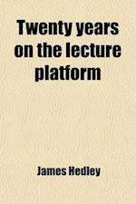 Twenty Years on the Lecture Platform af James Hedley