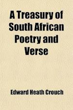 A Treasury of South African Poetry and Verse af Edward Heath Crouch