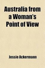 Australia from a Woman's Point of View af Jessie Ackermann