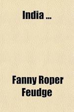 India af Fanny Roper Feudge