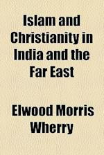 Islam and Christianity in India and the Far East