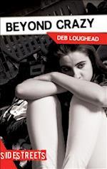Beyond Crazy af Deb Loughead