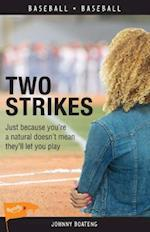 Two Strikes (Lorimer Sports Stories)