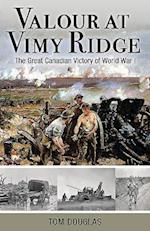 Valour at Vimy Ridge (Amazing Canadians)