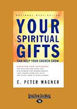Your Spiritual Gifts Can Help Your Church Grow af C. Peter Wagner