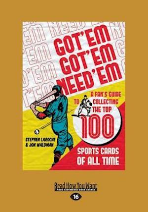 Bog, paperback Got 'Em, Got 'Em, Need 'em af Jon Waldman, Stephen Laroche