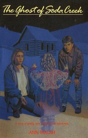 Ghost of Soda Creek af Ann Walsh