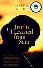 Truths I Learned from Sam af Kristin Butcher