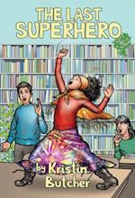 Last Superhero af Kristin Butcher