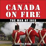 Canada on Fire (Canadians at War)