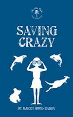 Saving Crazy (The Wild Place Adventure Series)